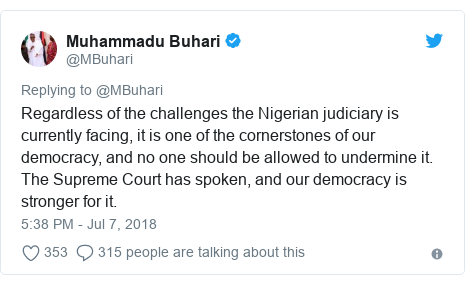 Twitter post by @MBuhari: Regardless of the challenges the Nigerian judiciary is currently facing, it is one of the cornerstones of our democracy, and no one should be allowed to undermine it. The Supreme Court has spoken, and our democracy is stronger for it.