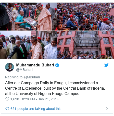 Twitter post by @MBuhari: After our Campaign Rally in Enugu, I commissioned a Centre of Excellence  built by the Central Bank of Nigeria, at the University of Nigeria Enugu Campus.