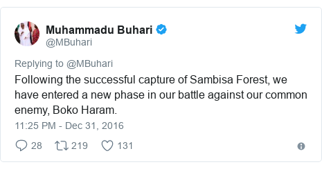 Twitter post by @MBuhari: Following the successful capture of Sambisa Forest, we have entered a new phase in our battle against our common enemy, Boko Haram.