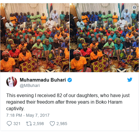 Twitter post by @MBuhari: This evening I received 82 of our daughters, who have just regained their freedom after three years in Boko Haram captivity.