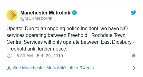 Twitter post by @MCRMetrolink: Update  Due to an ongoing police incident, we have NO services operating between Freehold - Rochdale Town Centre. Services will only operate between East Didsbury - Freehold until further notice.