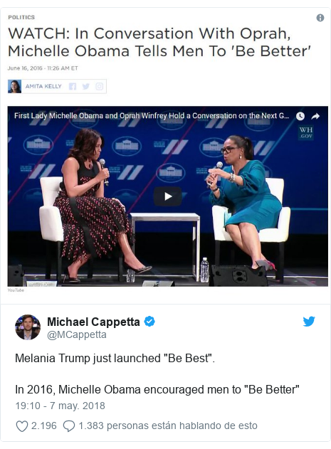 "Publicación de Twitter por @MCappetta: Melania Trump just launched ""Be Best"". In 2016, Michelle Obama encouraged men to ""Be Better"""