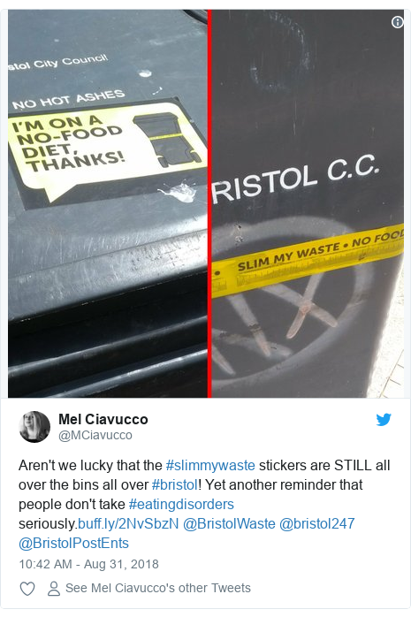 Twitter post by @MCiavucco: Aren't we lucky that the #slimmywaste stickers are STILL all over the bins all over #bristol! Yet another reminder that people don't take #eatingdisorders seriously. @BristolWaste @bristol247 @BristolPostEnts