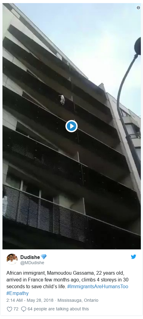 Twitter post by @MDudishe: African immigrant, Mamoudou Gassama, 22 years old, arrived in France few months ago, climbs 4 storeys in 30 seconds to save child's life. #ImmigrantsAreHumansToo #Empathy