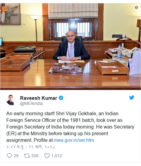Twitter post by @MEAIndia: An early morning start! Shri Vijay Gokhale, an Indian Foreign Service Officer of the 1981 batch, took over as Foreign Secretary of India today morning. He was Secretary (ER) at the Ministry before taking up his present assignment. Profile at