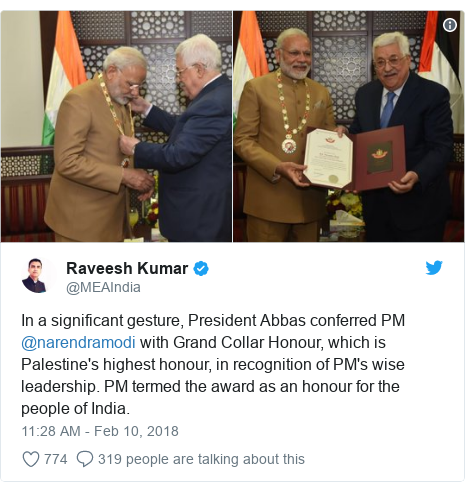Twitter post by @MEAIndia: In a significant gesture, President Abbas conferred PM @narendramodi with Grand Collar Honour, which is Palestine's highest honour, in recognition of PM's wise leadership. PM termed the award as an honour for the people of India.