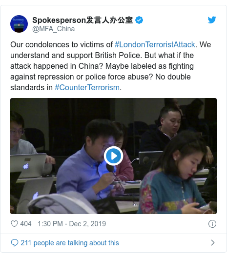 Twitter post by @MFA_China: Our condolences to victims of #LondonTerroristAttack. We understand and support British Police. But what if the attack happened in China? Maybe labeled as fighting against repression or police force abuse? No double standards in #CounterTerrorism.