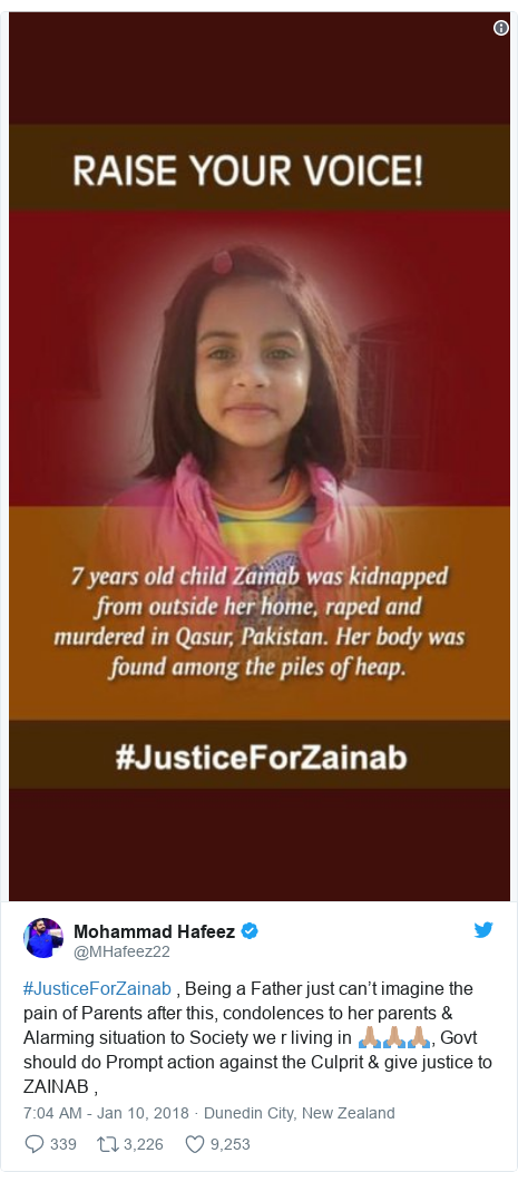 Twitter හි @MHafeez22 කළ පළකිරීම: #JusticeForZainab , Being a Father just can't imagine the pain of Parents after this, condolences to her parents & Alarming situation to Society we r living in 🙏🏽🙏🏽🙏🏽, Govt should do Prompt action against the Culprit & give justice to ZAINAB ,