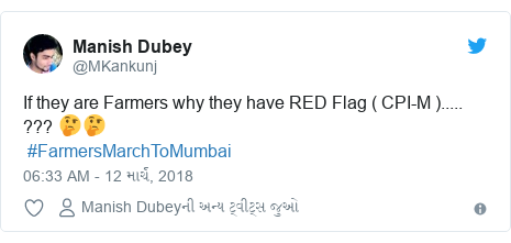 Twitter post by @MKankunj: If they are Farmers why they have RED Flag ( CPI-M )..... ??? 🤔🤔 #FarmersMarchToMumbai