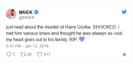 Twitter post by @MNEK: just read about the murder of Harry Uzoka. SHOCKED. i met him various times and thought he was always so cool. my heart goes out to his family. RIP. 💜
