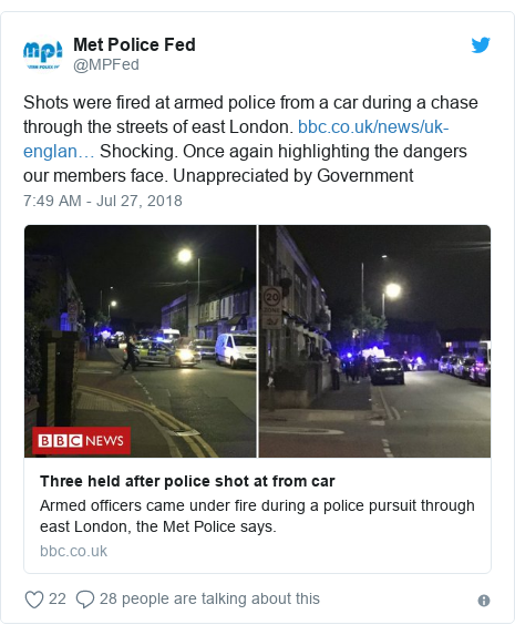 Twitter post by @MPFed: Shots were fired at armed police from a car during a chase through the streets of east London.  Shocking. Once again highlighting the dangers our members face. Unappreciated by Government