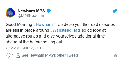 Twitter post by @MPSNewham: Good Morning #Newham ! To advise you the road closures are still in place around #WansteadFlats so do look at alternative routes and give yourselves additional time ahead of the before setting out.