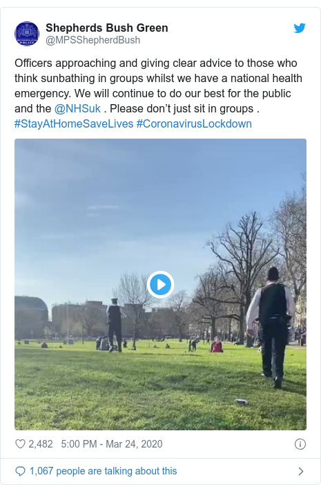 Twitter post by @MPSShepherdBush: Officers approaching and giving clear advice to those who think sunbathing in groups whilst we have a national health emergency. We will continue to do our best for the public and the @NHSuk . Please don't just sit in groups . #StayAtHomeSaveLives #CoronavirusLockdown