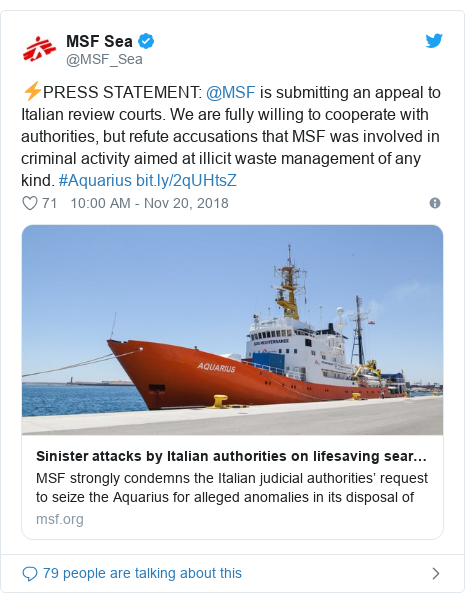 Twitter post by @MSF_Sea: ⚡PRESS STATEMENT  @MSF is submitting an appeal to Italian review courts. We are fully willing to cooperate with authorities, but refute accusations that MSF was involved in criminal activity aimed at illicit waste management of any kind. #Aquarius