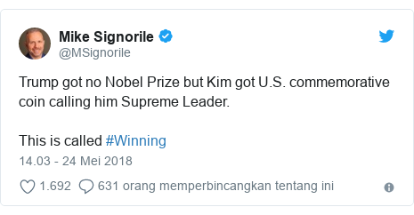Twitter pesan oleh @MSignorile: Trump got no Nobel Prize but Kim got U.S. commemorative coin calling him Supreme Leader.This is called #Winning