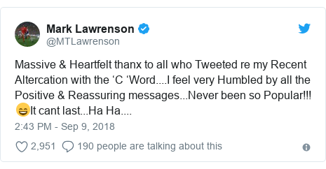 Twitter post by @MTLawrenson: Massive & Heartfelt thanx to all who Tweeted re my Recent Altercation with the 'C 'Word....I feel very Humbled by all the Positive & Reassuring messages...Never been so Popular!!! 😄It cant last...Ha Ha....