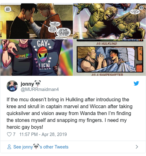 Twitter post by @MURRmaidman4: If the mcu doesn't bring in Hulkling after introducing the kree and skrull in captain marvel and Wiccan after taking quicksilver and vision away from Wanda then I'm finding the stones myself and snapping my fingers. I need my heroic gay boys!