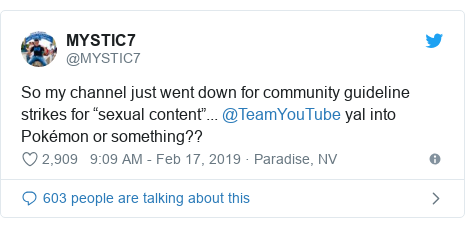 "Twitter post by @MYSTIC7: So my channel just went down for community guideline strikes for ""sexual content""... @TeamYouTube yal into Pokémon or something??"