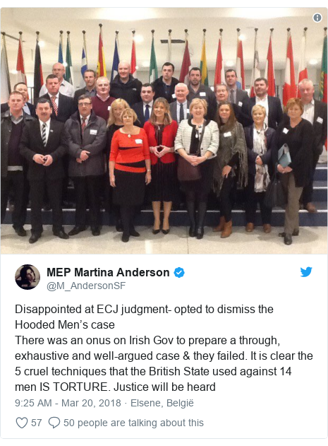 Twitter post by @M_AndersonSF: Disappointed at ECJ judgment- opted to dismiss the Hooded Men's caseThere was an onus on Irish Gov to prepare a through, exhaustive and well-argued case & they failed. It is clear the 5 cruel techniques that the British State used against 14 men IS TORTURE. Justice will be heard