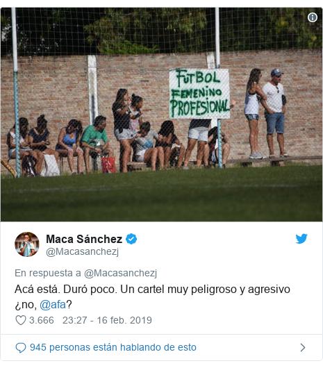 Publicación de Twitter por @Macasanchezj: Acá está. Duró poco. Un cartel muy peligroso y agresivo ¿no, @afa?