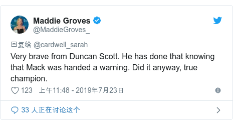 Twitter 用户名 @MaddieGroves_: Very brave from Duncan Scott. He has done that knowing that Mack was handed a warning. Did it anyway, true champion.