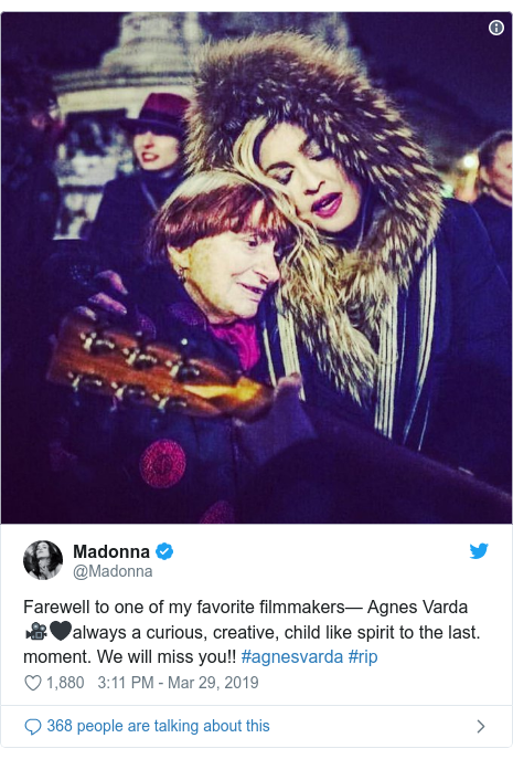 Twitter post by @Madonna: Farewell to one of my favorite filmmakers— Agnes Varda 🎥🖤always a curious, creative, child like spirit to the last. moment. We will miss you!! #agnesvarda #rip