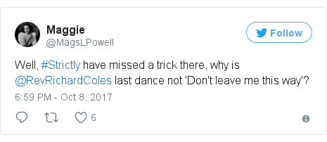 Twitter post by @MagsLPowell: Well, #Strictly have missed a trick there, why is @RevRichardColes last dance not 'Don't leave me this way'?