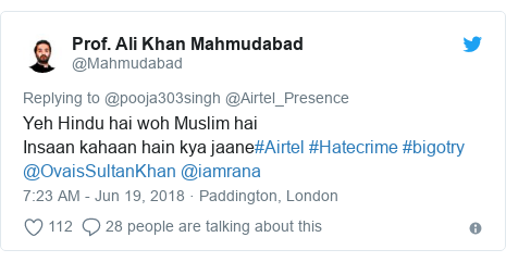Twitter post by @Mahmudabad: Yeh Hindu hai woh Muslim haiInsaan kahaan hain kya jaane#Airtel #Hatecrime #bigotry @OvaisSultanKhan @iamrana