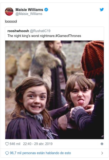 Publicación de Twitter por @Maisie_Williams: loooool