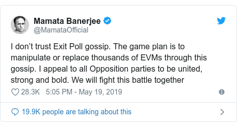 Twitter post by @MamataOfficial: I don't trust Exit Poll gossip. The game plan is to manipulate or replace thousands of EVMs through this gossip. I appeal to all Opposition parties to be united, strong and bold. We will fight this battle together