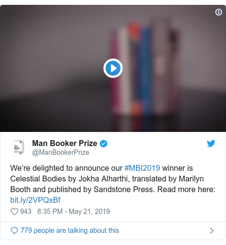 Twitter post by @ManBookerPrize: We're delighted to announce our #MBI2019 winner is Celestial Bodies by Jokha Alharthi, translated by Marilyn Booth and published by Sandstone Press. Read more here