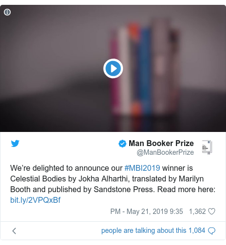 پست توییتر از @ManBookerPrize: We're delighted to announce our #MBI2019 winner is Celestial Bodies by Jokha Alharthi, translated by Marilyn Booth and published by Sandstone Press. Read more here