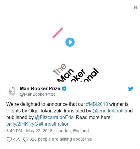 Twitter post by @ManBookerPrize: We're delighted to announce that our #MBI2018 winner is Flights by Olga Tokarczuk, translated by @jenniferlcroft and published by @FitzcarraldoEds! Read more here   #FinestFiction
