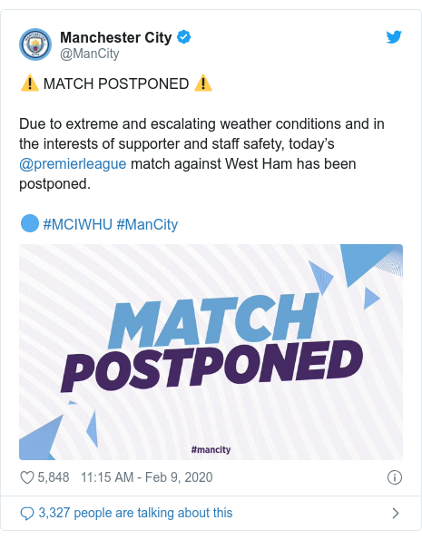 Twitter post by @ManCity: ⚠ MATCH POSTPONED ⚠ Due to extreme and escalating weather conditions and in the interests of supporter and staff safety, today's @premierleague match against West Ham has been postponed.🔵 #MCIWHU #ManCity