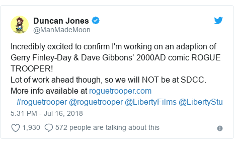 Twitter post by @ManMadeMoon: Incredibly excited to confirm I'm working on an adaption of Gerry Finley-Day & Dave Gibbons' 2000AD comic ROGUE TROOPER! Lot of work ahead though, so we will NOT be at SDCC.More info available at    #roguetrooper @roguetrooper @LibertyFilms @LibertyStu