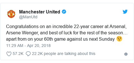 Twitter post by @ManUtd: Congratulations on an incredible 22-year career at Arsenal, Arsene Wenger, and best of luck for the rest of the season… apart from on your 60th game against us next Sunday 😉