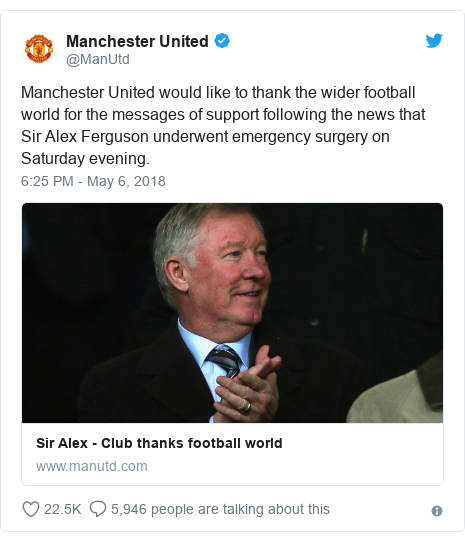 Twitter post by @ManUtd: Manchester United would like to thank the wider football world for the messages of support following the news that Sir Alex Ferguson underwent emergency surgery on Saturday evening.