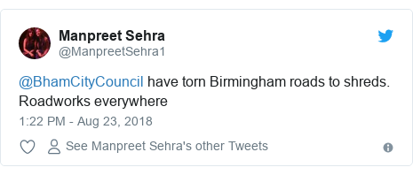 Twitter post by @ManpreetSehra1: @BhamCityCouncil have torn Birmingham roads to shreds. Roadworks everywhere