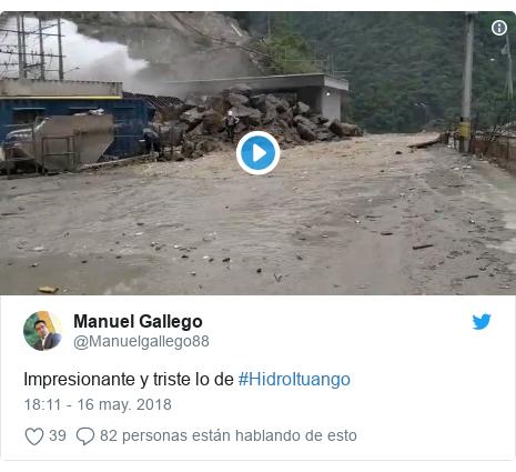Publicación de Twitter por @Manuelgallego88: Impresionante y triste lo de #HidroItuango