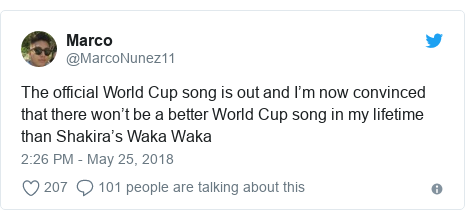 Twitter post by @MarcoNunez11: The official World Cup song is out and I'm now convinced that there won't be a better World Cup song in my lifetime than Shakira's Waka Waka
