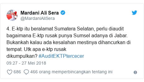 Twitter pesan oleh @MardaniAliSera: 4. E-ktp itu beralamat Sumatera Selatan, perlu diaudit bagaimana E-ktp rusak punya Sumsel adanya di Jabar. Bukankah kalau ada kesalahan mestinya dihancurkan di tempat. Utk apa e-ktp rusak dikumpulkan?#AuditEKTPtercecer