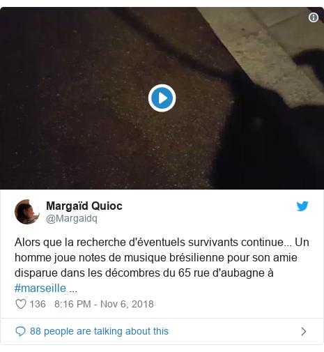 Twitter post by @Margaidq: Alors que la recherche d'éventuels survivants continue... Un homme joue notes de musique brésilienne pour son amie disparue dans les décombres du 65 rue d'aubagne à #marseille ...