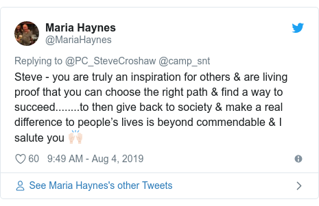 Twitter post by @MariaHaynes: Steve - you are truly an inspiration for others & are living proof that you can choose the right path & find a way to succeed........to then give back to society & make a real difference to people's lives is beyond commendable & I salute you 🙌🏻