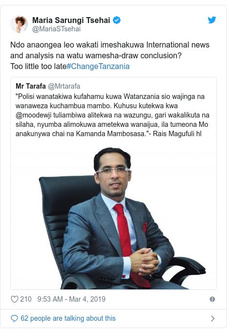 Ujumbe wa Twitter wa @MariaSTsehai: Ndo anaongea leo wakati imeshakuwa International news and analysis na watu wamesha-draw conclusion? Too little too late#ChangeTanzania