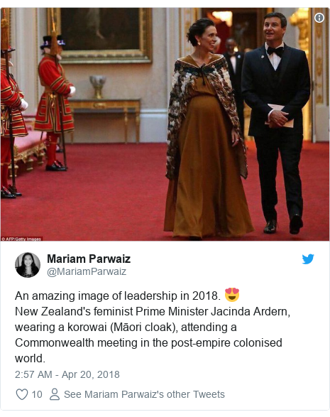 Twitter post by @MariamParwaiz: An amazing image of leadership in 2018. 😍New Zealand's feminist Prime Minister Jacinda Ardern, wearing a korowai (Māori cloak), attending a Commonwealth meeting in the post-empire colonised world.