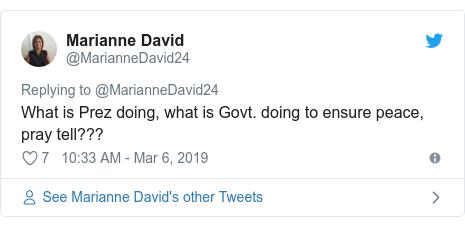 Twitter හි @MarianneDavid24 කළ පළකිරීම: What is Prez doing, what is Govt. doing to ensure peace, pray tell???