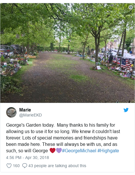 Twitter post by @MarieEKD: George's Garden today.  Many thanks to his family for allowing us to use it for so long. We knew it couldn't last forever. Lots of special memories and friendships have been made here. These will always be with us, and as such, so will George ❤️💜#GeorgeMichael #Highgate