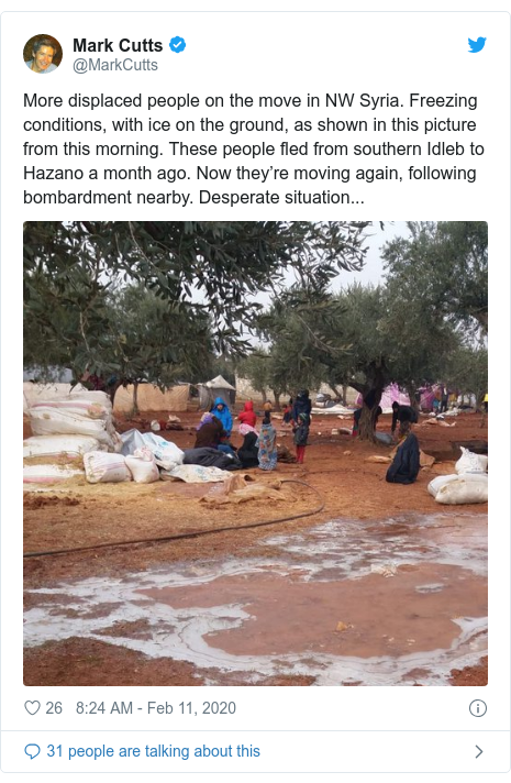 Twitter post by @MarkCutts: More displaced people on the move in NW Syria. Freezing conditions, with ice on the ground, as shown in this picture from this morning. These people fled from southern Idleb to Hazano a month ago. Now they're moving again, following bombardment nearby. Desperate situation...