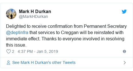 Twitter post by @MarkHDurkan: Delighted to receive confirmation from Permanent Secretary @deptinfra that services to Creggan will be reinstated with immediate effect. Thanks to everyone involved in resolving this issue.
