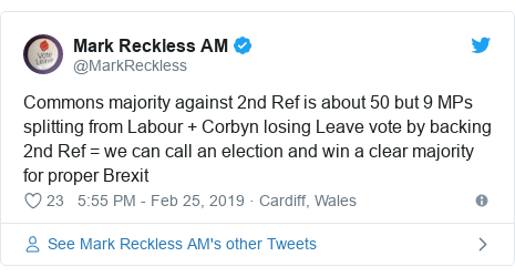 Twitter post by @MarkReckless: Commons majority against 2nd Ref is about 50 but 9 MPs splitting from Labour + Corbyn losing Leave vote by backing 2nd Ref = we can call an election and win a clear majority for proper Brexit